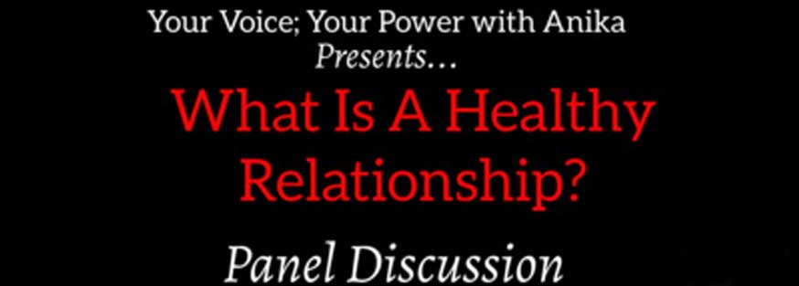 What Is A Healthy Relationship?- Power Panel with Babita Spinelli - Your Voice; Your Power with Anika